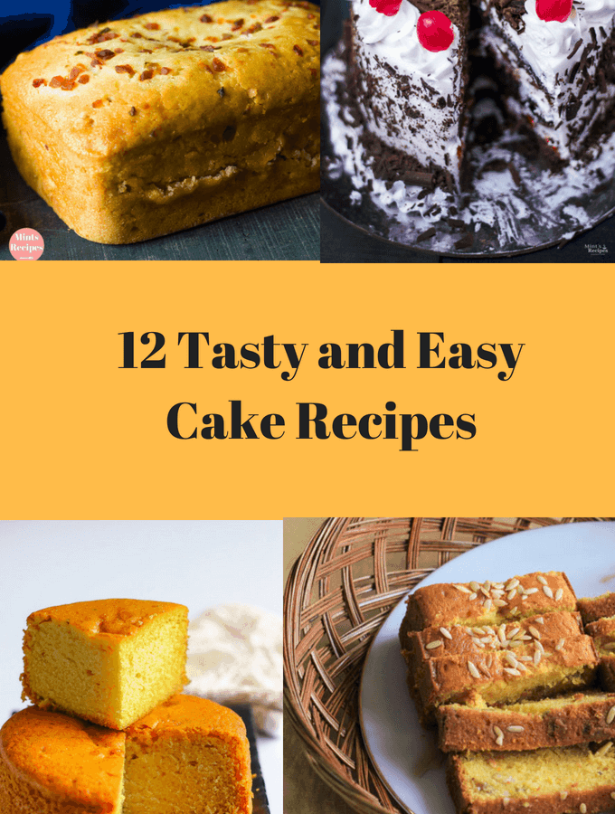 12 Tasty and Easy Cake Recipes
