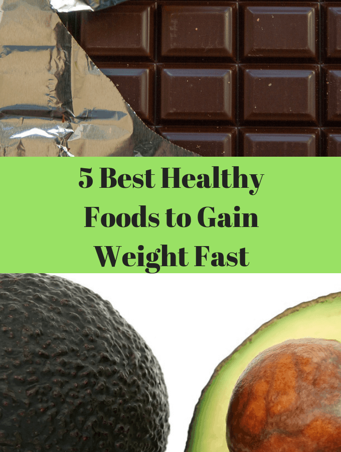 5 Best Healthy Foods to Gain Weight Fast
